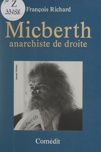 François Richard - Micberth - Anarchiste de droite.