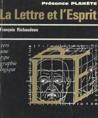 François Richaudeau - La Lettre et l'Esprit - Vers une typographie logique.