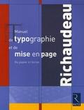 François Richaudeau et Olivier Binisti - Manuel de typographie et de mise en page - Du papier à l'écran.