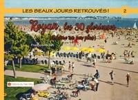 François Richet - Les beaux jours retrouvés ! - Royan, les 30 Glorieuses.