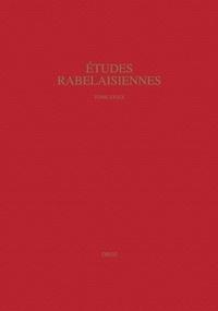 François Rigolot et William Kemp - Etudes rabelaisiennes - Tome 39.