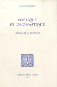 François Rigolot - Poétique et onomastique - L'exemple de la Renaissance.