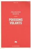 François Rioux - Poissons volants.
