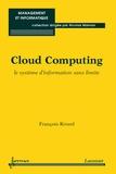 François Rivard - Cloud Computing - Le système d'information sans limite.