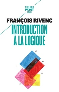 Introduction à la logique - François Rivenc |