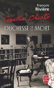 François Rivière - Agatha Christie, duchesse de la mort.
