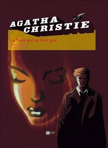 François Rivière et Frank Leclercq - Agatha Christie Tome 6 : La Nuit qui ne finit pas.