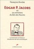 François Rivière - Edgar P. Jacobs - Ou les entretiens du Bois des Pauvres.