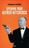 François Rivière - Epitaphe pour Alfred Hitchcock.