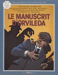 François Rivière et Jean-Michel Nicollet - Le Manuscrit d'Orvileda.