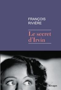 François Rivière - Le Secret d'Irvin.
