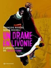François Rivière et Serge Micheli - Un drame en Livonie - D'après l'oeuvre de Jules Verne.