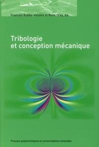 Tribologie et conception mécanique - François Robbe-Valloire |