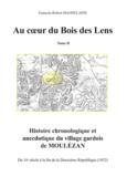 François-Robert Magdelaine - Au cœur du Bois des Lens, T.1 Histoire chronologique et anecdotique du village gardois de Moulézan - Volume 2.