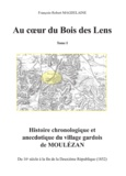 François-Robert Magdelaine - Au cour du Bois des Lens, T.1 Histoire chronologique et anecdotique du village gardois de Moulézan - Volume 1.