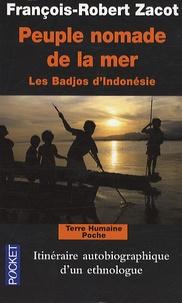 François-Robert Zacot - Peuple nomade de la mer - Les Badjos d'Indonésie.