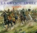 François Robichon et Francis Gueth - La Grande Armée par Victor Huen.