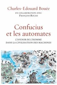 François Roche et Charles-Edouard Bouée - Confucius et les automates - essai.