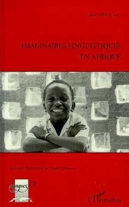 François Roche - Imaginaires linguistiques en Afrique - Actes du colloque de l'INALCO, 9 novembre 1996, attitudes, représentations et imaginaires linguistiques en Afrique, quelles notions pour quelles réalités ?.