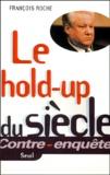François Roche - Le hold-up du siècle.