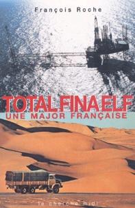 François Roche - TotalFinaElf - Une major française.