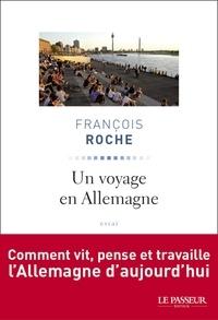 François Roche - Un voyage en Allemagne.