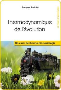 François Roddier - Thermodynamique de l'évolution - Un essai de thermo-bio-sociologie.