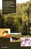 François Rodhain - Le parasite, le moustique, l'homme... et les autres - Essai sur l'éco-épidémiologie des maladies à vecteurs.