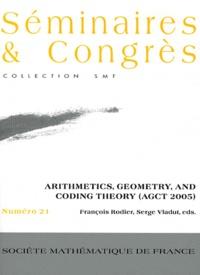 François Rodier et Serge Vladut - Arithmetics, Geometry, and Code Theory (AGCT 2005).