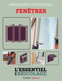 François Roebben et Nicolas Vidal - Menuiseries extérieures : Fenêtres - L'essentiel du bricolage.