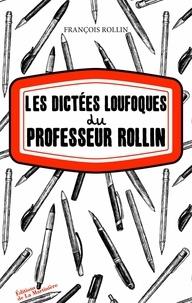 François Rollin - Les Dictées loufoques du professeur Rollin.