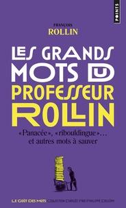 François Rollin - Les grands mots du professeur Rollin.