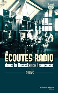 François Romon - Les écoutes radio dans la Résistance française - 1940-1945.