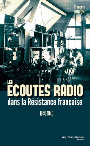 Les écoutes radio dans la Résistance française. 1940-1945