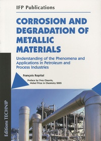 Corrosion and degradation of mettalic materials - Understanding of the phenomena and applications in petroleum and process industries.pdf