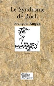 François Roque - Le Syndrome de Roch.
