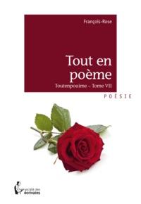 François-Rose - Tout en poème.