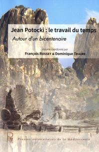 François Rosset et Dominique Triaire - Jean Potocki, le travail du temps - Autour d'un bicentenaire.