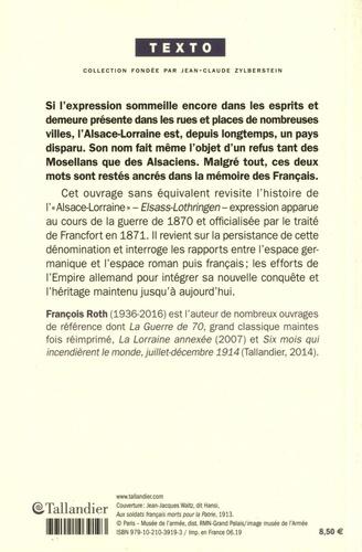 """Alsace-Lorraine. Histoire d'un """"pays perdu"""" de 1870 à nos jours"""