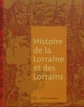 François Roth - Histoire de la Lorraine et des Lorrains.