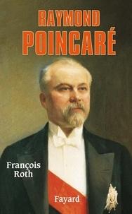 François Roth - Raymond Poincaré.