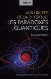 François Rothen - Aux limites de la physique : les paradoxes quantiques.