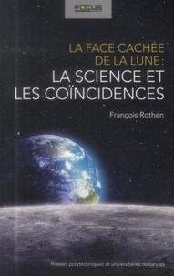 François Rothen - La face cachée de la lune : la science et les coïncidences.