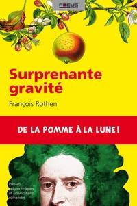 François Rothen - Surprenante gravité.