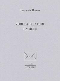 François Rouan - Voir la peinture en bleu.