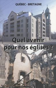 Quel avenir pour nos églises - Actes du colloque Bretagne-Quebec, église de Saint-Thégonnec, 21 mai 2005.pdf
