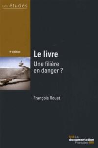 François Rouet - Le livre - Une filiere en danger ?.
