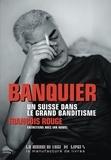 François Rouge - Banquier, un Suisse dans le grand banditisme.