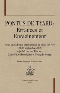 François Rouget - Pontus de Tyard - Errances et enracinement.
