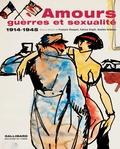 François Rouquet et Fabrice Virgili - Amours, guerres et sexualités - 1914-1945.